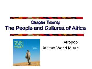 Chapter Twenty The People and Cultures of Africa
