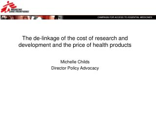 The de-linkage of the cost of research and development and the price of health products
