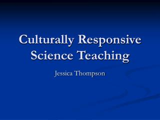 Culturally Responsive Science Teaching
