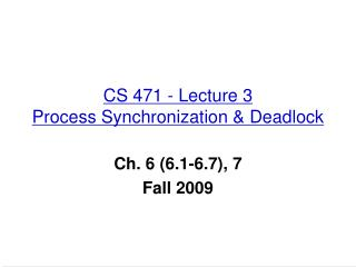 CS 471 - Lecture 3 Process Synchronization & Deadlock