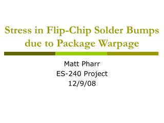 Stress in Flip-Chip Solder Bumps due to Package Warpage