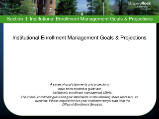Institutional Enrollment Management Goals  Projections