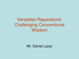 Versailles Reparations: Challenging Conventional Wisdom