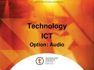 Technology ICT Option: Audio