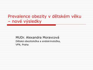Prevalence obezity v dětském věku – nové výsledky
