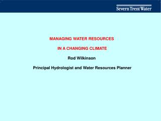 MANAGING WATER RESOURCES  IN A CHANGING CLIMATE Rod Wilkinson