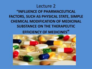 Therapeutic activity of medicinal substances caused by :