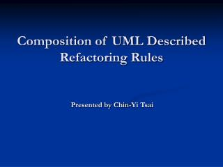 Composition of UML Described Refactoring Rules