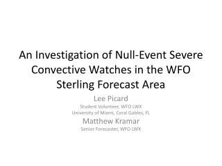 An Investigation of Null-Event Severe Convective Watches in the WFO Sterling Forecast Area