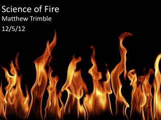 Science of Fire