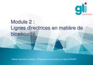 Module 2 :  Lignes directrices en matière de biosécurité