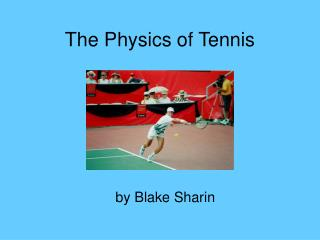 The Physics of Tennis