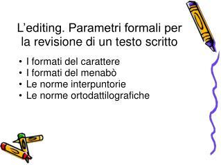 L'editing. Parametri formali per la revisione di un testo scritto