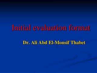 Initial evaluation format