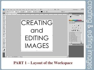 PART  1 – Layout of the Workspace