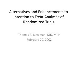 Alternatives and Enhancements to  Intention to Treat Analyses of Randomized Trials