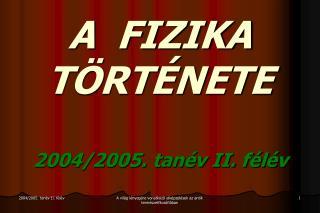 A  FIZIKA  T�RT�NETE