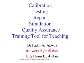 Calibration  Testing Repair Simulation  Quality Assurance  Training Tool for Teaching