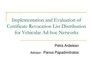 Petra Ardelean Advisor:   Panos Papadimitratos