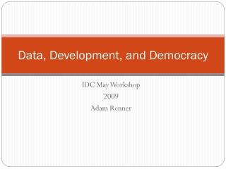 Data, Development, and Democracy