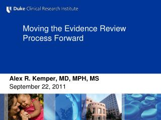 Moving the Evidence Review Process Forward