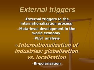 External triggers