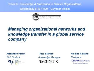 Managing organizational networks and knowledge transfer in a global service company