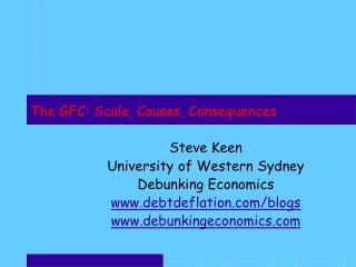 The GFC: Scale, Causes, Consequences