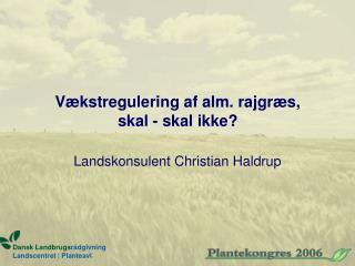 Vækstregulering af alm. rajgræs, skal - skal ikke?