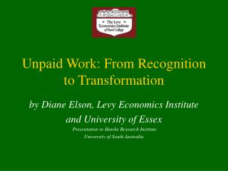 Unpaid Work: From Recognition to Transformation