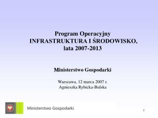 Główny cel Programu Operacyjnego Infrastruktura i Środowisko