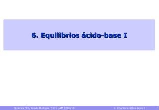 6. Equilibrios ácido-base I