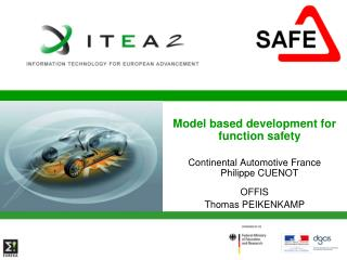 Model based development for function safety Continental Automotive France Philippe CUENOT OFFIS