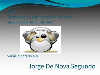 """UD9: """"Instalación y administración de otros servicios de red e Internet"""" Servicio horario NTP."""
