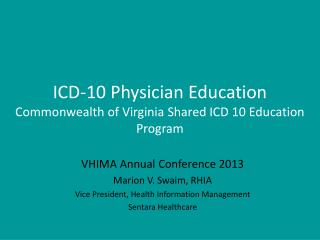 ICD-10 Physician Education Commonwealth of Virginia Shared ICD 10 Education Program