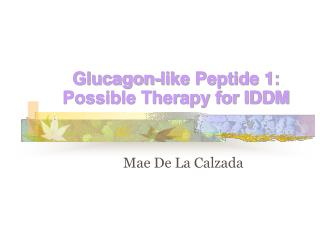 Glucagon-like Peptide 1: Possible Therapy for IDDM