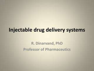 Injectable drug delivery systems