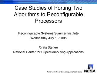 Case Studies of Porting Two Algorithms to Reconfigurable Processors