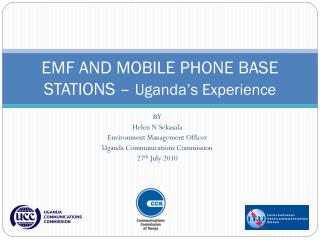 EMF AND MOBILE PHONE BASE STATIONS –  Uganda's Experience