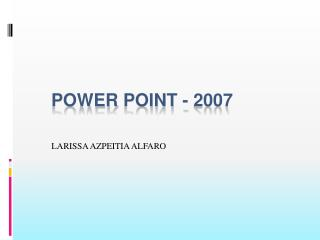 POWER POINT - 2007