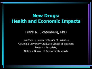 New Drugs:  Health and Economic Impacts