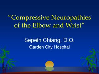 """Compressive Neuropathies of the Elbow and Wrist"""