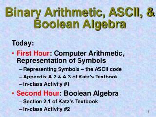 Binary Arithmetic, ASCII, & Boolean Algebra