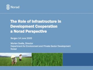The Role of Infrastructure in Development Cooperation  a Norad Perspective