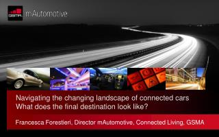 Navigating the changing landscape of connected cars What does the final destination look like?