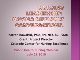 Nursing Leadership:�  Having Difficult Conversations.