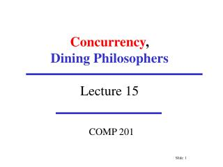 Concurrency , Dining Philosophers Lecture 15