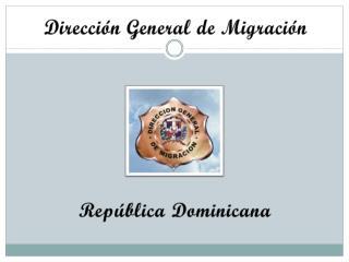 Direcci�n General de Migraci�n