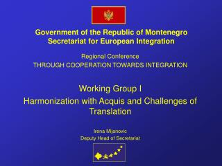 Government of the Republic of Montenegro Secretariat for European Integration