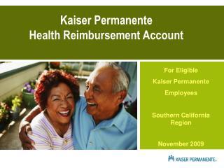 For Eligible  Kaiser Permanente Employees  Southern California Region November 2009